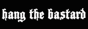 Band Logo for HANG THE BASTARD